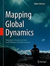 Mapping Global Dynamics: Geographic Perspectives from Local Pollution to Global Evolution (Environmental Pollution)