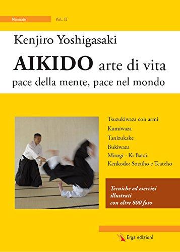 Aikido arte di vita. Pace della mente, pace nel mondo: 2