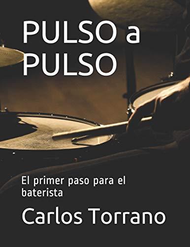 PULSO a PULSO: El primer paso para el baterista (Spanish Edition)
