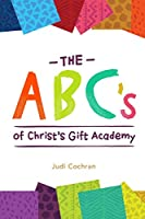 The ABC's of Christ's Gift Academy: A book about the students at Christ's Gift Academy in Mbita, Kenya