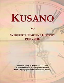 Kusano: Webster's Timeline History, 1902 - 2007