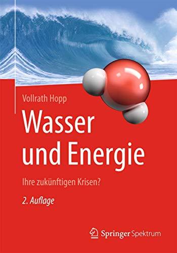 Wasser und Energie: Ihre zukünftigen Krisen?