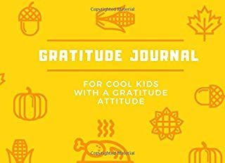 Gratitude Journal For Cool Kids with a Gratitude Attitude: 30 Day Draw and Write Thankful Thanksgiving Challenge for Kids Thanksgiving icons pattern (Thanksgiving Gratitude Journals for Kids)