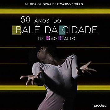50 Anos do Balé da Cidade de São Paulo (Música Original de Ricardo Severo)