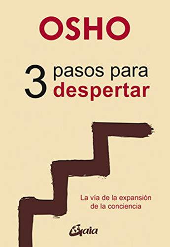 3 Pasos para despertar. La vía de la expansión de la conciencia (Osho)