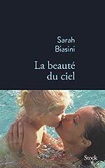 La beauté du ciel de Sarah Biasini