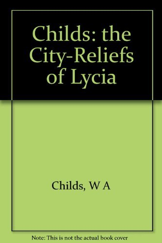 The City-Reliefs of Lycia. (PMAA-42) (Princeton Monographs in Art and Archeology)