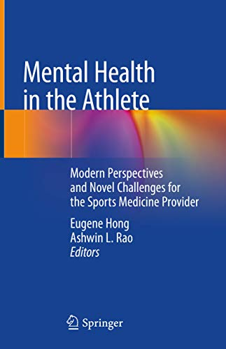 Mental Health in the Athlete: Modern Perspectives and Novel Challenges for the Sports Medicine Provider (English Edition)