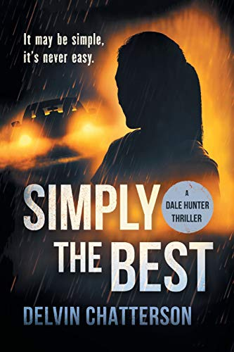 Book: SIMPLY THE BEST - It may be simple, it's never easy (Dale Hunter Thriller) by Delvin Chatterson