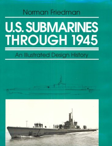 Image OfU.S. Submarines Through 1945: An Illustrated Design History (Illustrated Design Histories)