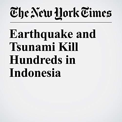 Earthquake and Tsunami Kill Hundreds in Indonesia audiobook cover art