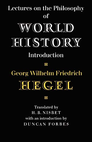 Lectures on the Philosophy of World History Introduction...
