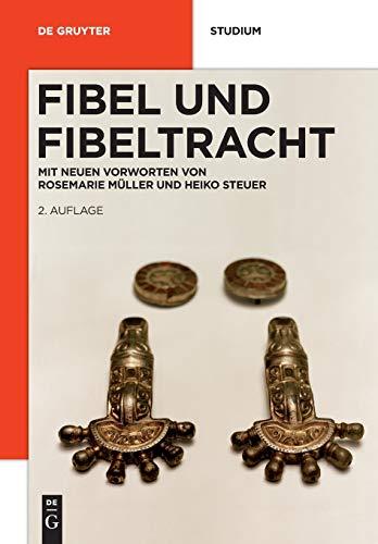 Fibel und Fibeltracht: Mit einem neuen Vorwort (De Gruyter Studienbuch)