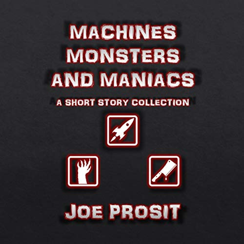 Machines Monsters and Maniacs audiobook cover art