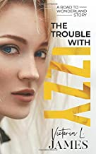 The Trouble With Izzy (A Road to Wonderland Story)