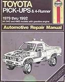 Toyota Pick-Ups & 4 Runner 1979 thru 1992 Automotive Repair Manual