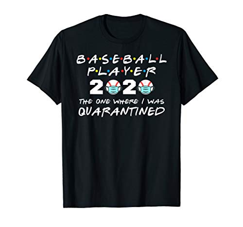Baseball Player 2020 The One Where I Was Quarantined T-Shirt