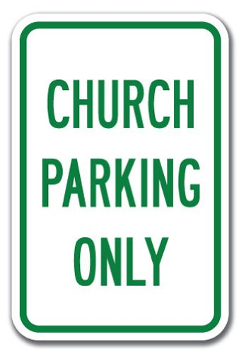 """Church Parking Only Sign 12"""" X 18"""" Heavy Gauge Aluminum Signs"""