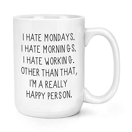 Je Déteste les Lundis I Hate Mornings I Hate Travail 15oz Large Tasse