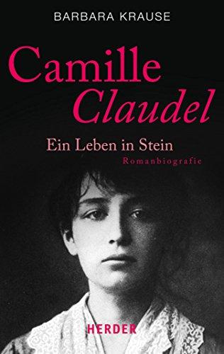 Camille Claudel: Ein Leben in Stein. Romanbiografie (HERDER spektrum 80889) (German Edition)