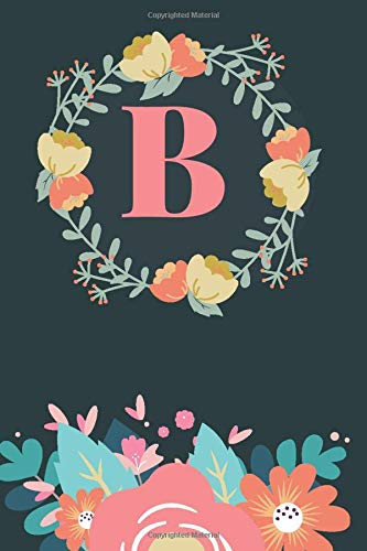 B: Cute Alphabet Initial Letter B is Great Gift Lined Journal Notebook ,Pretty Personalized Medium Diary For Writing & Note Taking  Boys Girls Teens ... , gag, college ,Gold Pink Floral Print