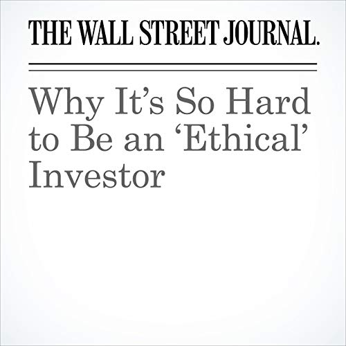 Why It's So Hard to Be an 'Ethical' Investor audiobook cover art
