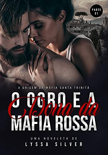 O Ogro e a Dona da Máfia - PARTE 1: A Origem da Mafia Santa Trinità