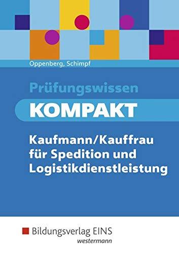 Prüfungswissen kompakt - Kaufmann/Kauffrau für Spedition und Logistikdienstleistung: Prüfungsvorbereitung