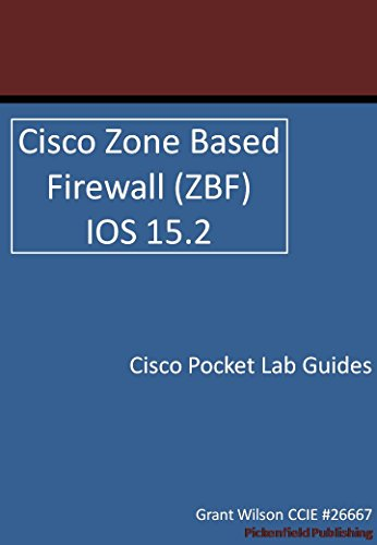 Cisco Zone based firewall (ZBF) - IOS 15.2 (Cisco Pocket Lab Guides Book 2) (English Edition)
