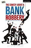 The Comedy About A Bank Robbery (Modern Plays) - Henry Lewis