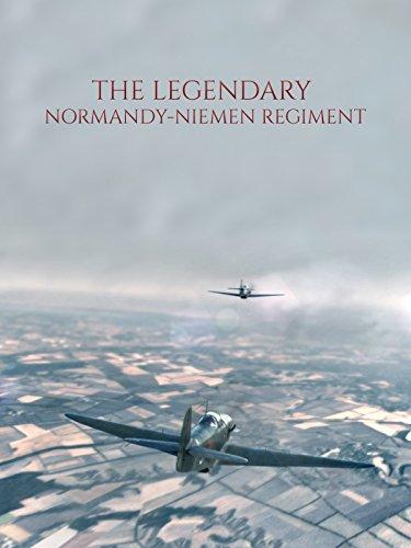 The Legendary Normandy Niemen Regiment