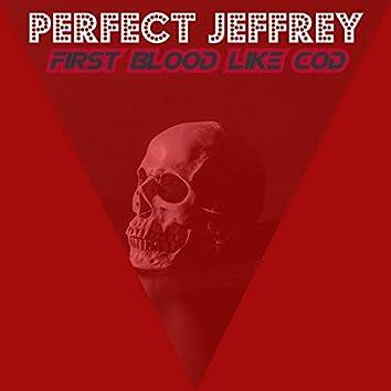 First Blood Like Cod
