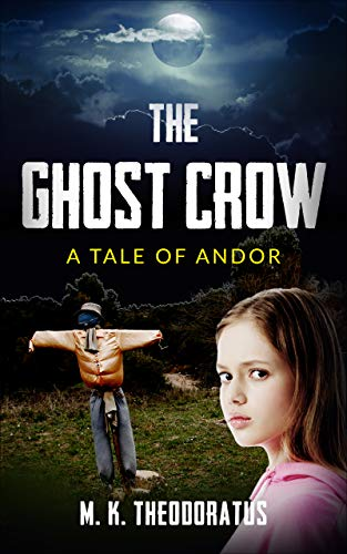Book: The Ghostcrow - A Tale of Andor by M. K. Theodoratus