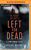 Left for Dead (Di Amy Winter Thriller)