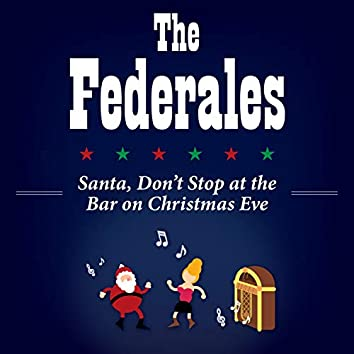 Santa, Don't Stop at the Bar on Christmas Eve