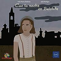 Cae la noche en Belchite: Eine spanische Lektuere fuer Jugendliche mit Sprachniveau B1