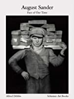 August Sander: Face of Our Time (Schirmer Visual Library) by August Sander(2008-06-30)