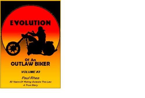 EVOLUTION of an OUTLAW BIKER volume #3 (English Edition)