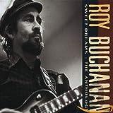 Sweet Dreams: The Anthology von Roy Buchanan
