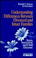 Understanding Differences between Divorced and Intact Families (Understanding Families series)