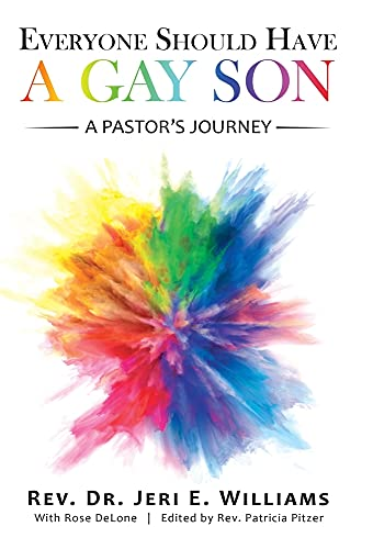 Compare Textbook Prices for Everyone Should Have a Gay Son: A Pastor's Journey  ISBN 9781665701945 by Williams, REV Dr Jeri E,Delone, Rose,Pitzer, REV Patricia