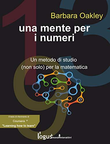 Una mente per i numeri: Un metodo di studio (non solo) per la matematica (#SmartSchool Vol. 6)