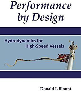 Performance by Design: Hydrodynamics for High-Speed Vessels by Donald L Blount (2014-10-30)