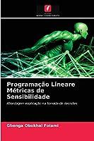 Programação Lineare Métricas de Sensibilidade