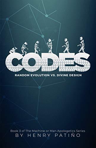 Codes: Random Evolution vs. Divine Design (The Machine or Man Apologetics Series Book 3) (English Edition)