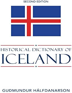 Historical Dictionary of Iceland (Historical Dictionaries of Europe Book 66)