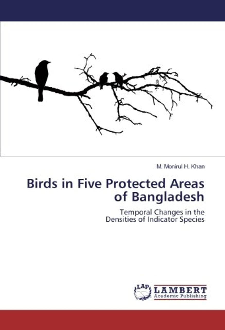 申請者スタックたくさんBirds in Five Protected Areas of Bangladesh: Temporal Changes in the Densities of Indicator Species