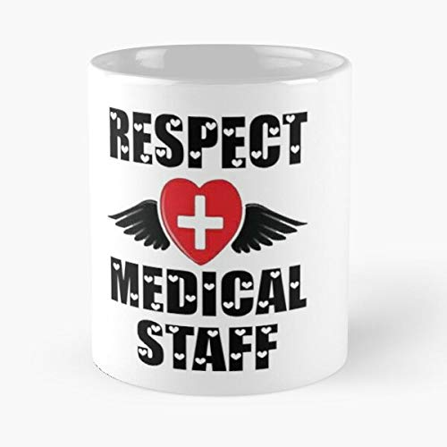 Respect Medical Staff 3 Classic Mug - Funny Gift Coffee Tea Cup White 11 Oz The Best Gift For Holidays Situen.