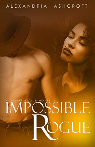Impossible Rogue (Desert Rogue Collection Book 1) by [Alexandria Ashcroft]