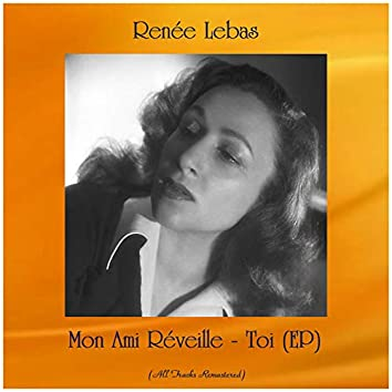 Mon Ami Réveille - Toi (EP) [All Tracks Remastered]